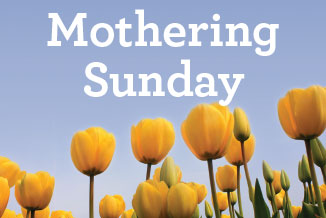 Mothering Sunday 2019