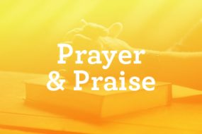 Summer Prayer & Praise